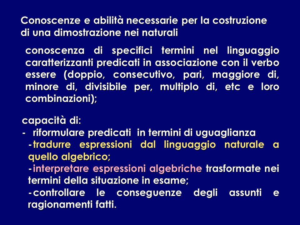 conoscenza di specifici termini nel linguaggio caratterizzanti predicati in associazione con il verbo essere (doppio, consecutivo, pari, maggiore di,
