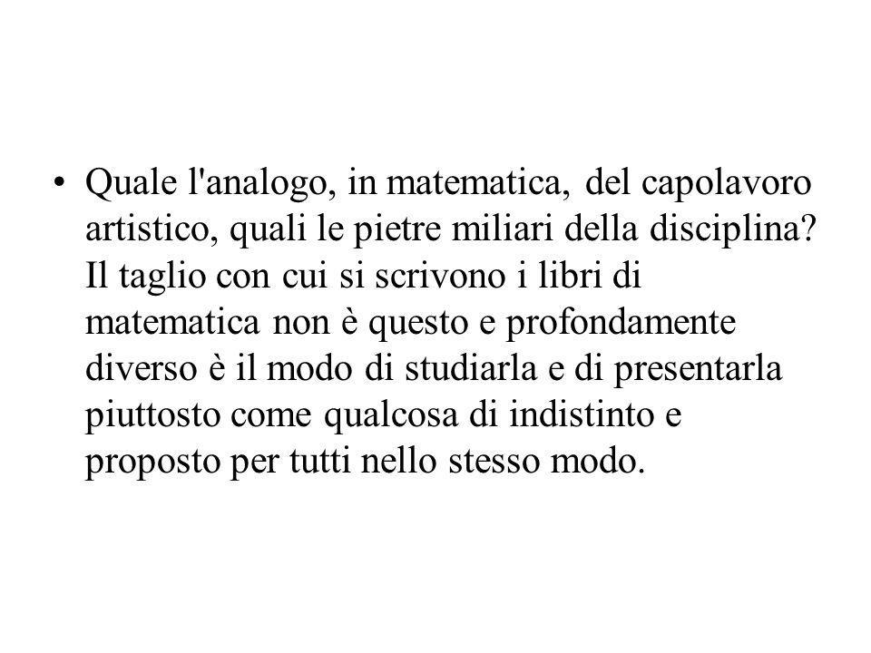 Quale l analogo, in matematica, del capolavoro artistico, quali le pietre miliari della disciplina.