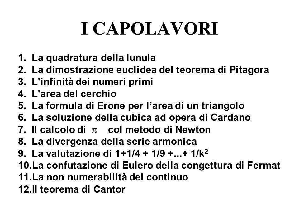 I CAPOLAVORI 1. La quadratura della lunula 2. La dimostrazione euclidea del teorema di Pitagora 3.