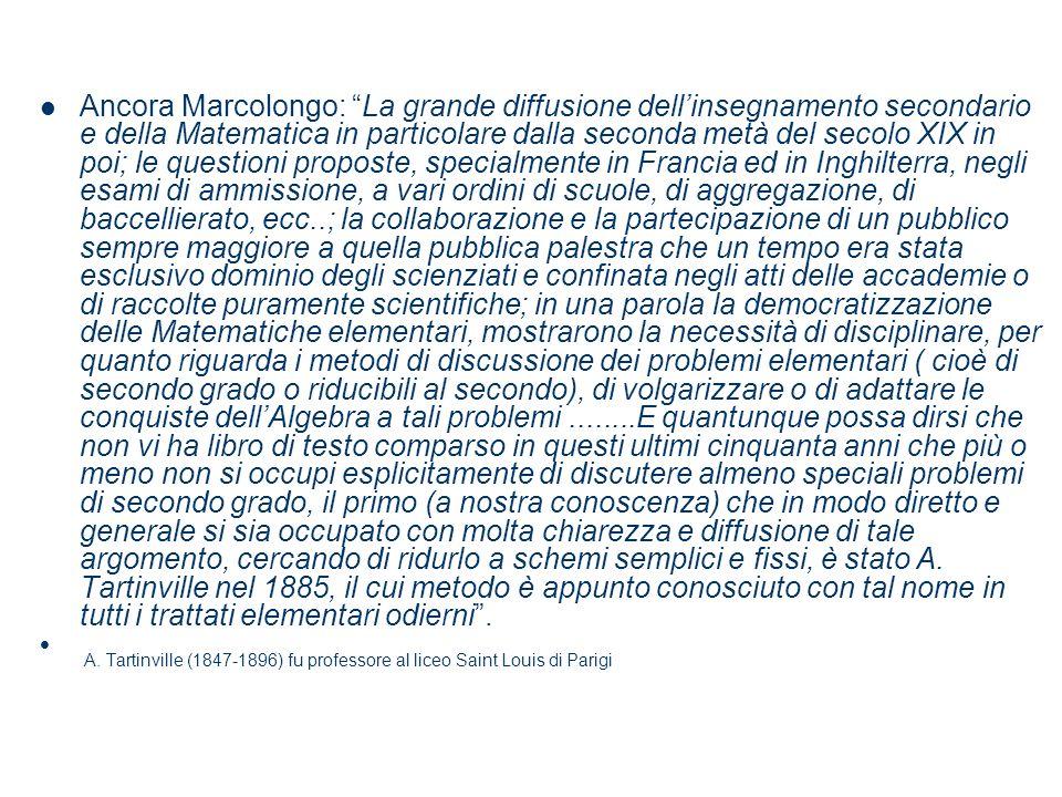 Ancora Marcolongo: La grande diffusione dellinsegnamento secondario e della Matematica in particolare dalla seconda metà del secolo XIX in poi; le que