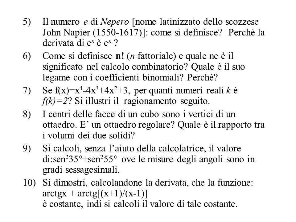 5)Il numero e di Nepero [nome latinizzato dello scozzese John Napier (1550-1617)]: come si definisce.