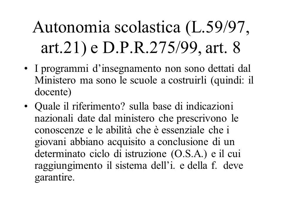 Autonomia scolastica (L.59/97, art.21) e D.P.R.275/99, art.