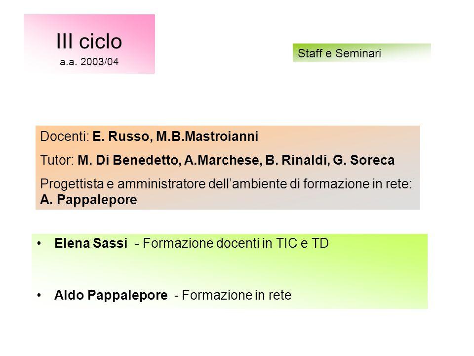 Elena Sassi - Formazione docenti in TIC e TD Aldo Pappalepore - Formazione in rete III ciclo a.a.