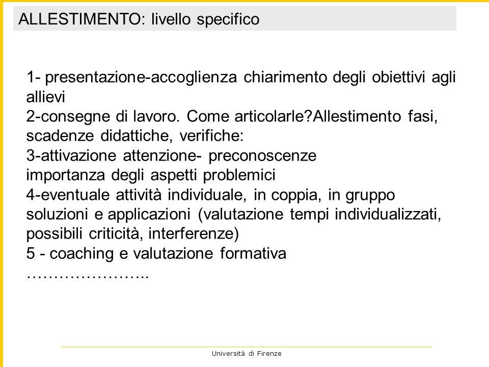 Università di Firenze 1- presentazione-accoglienza chiarimento degli obiettivi agli allievi 2-consegne di lavoro. Come articolarle?Allestimento fasi,