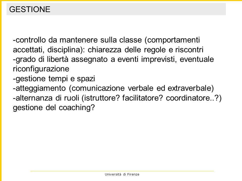 Università di Firenze -controllo da mantenere sulla classe (comportamenti accettati, disciplina): chiarezza delle regole e riscontri -grado di libertà