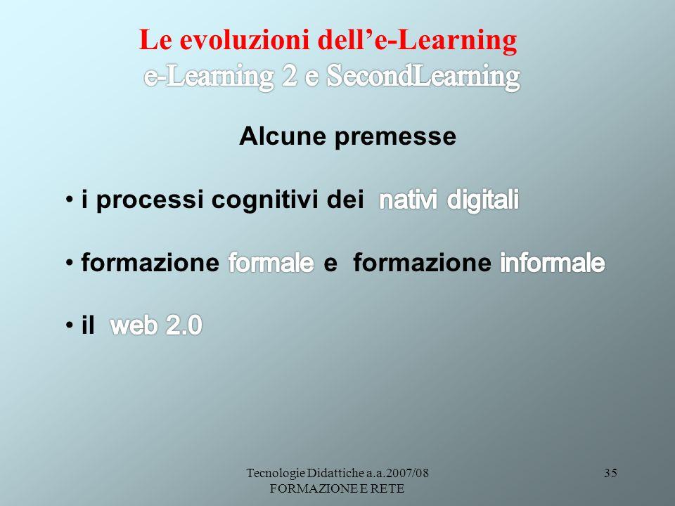Tecnologie Didattiche a.a.2007/08 FORMAZIONE E RETE 35