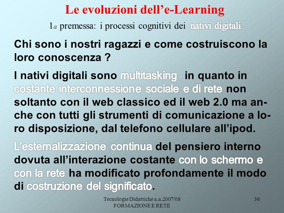 Tecnologie Didattiche a.a.2007/08 FORMAZIONE E RETE 36