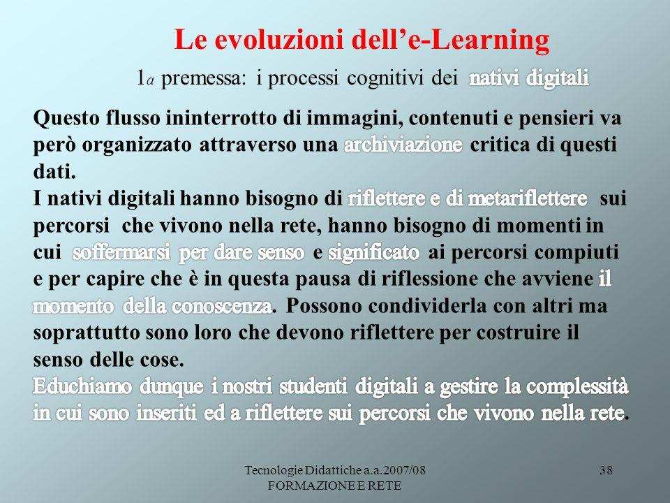 Tecnologie Didattiche a.a.2007/08 FORMAZIONE E RETE 38