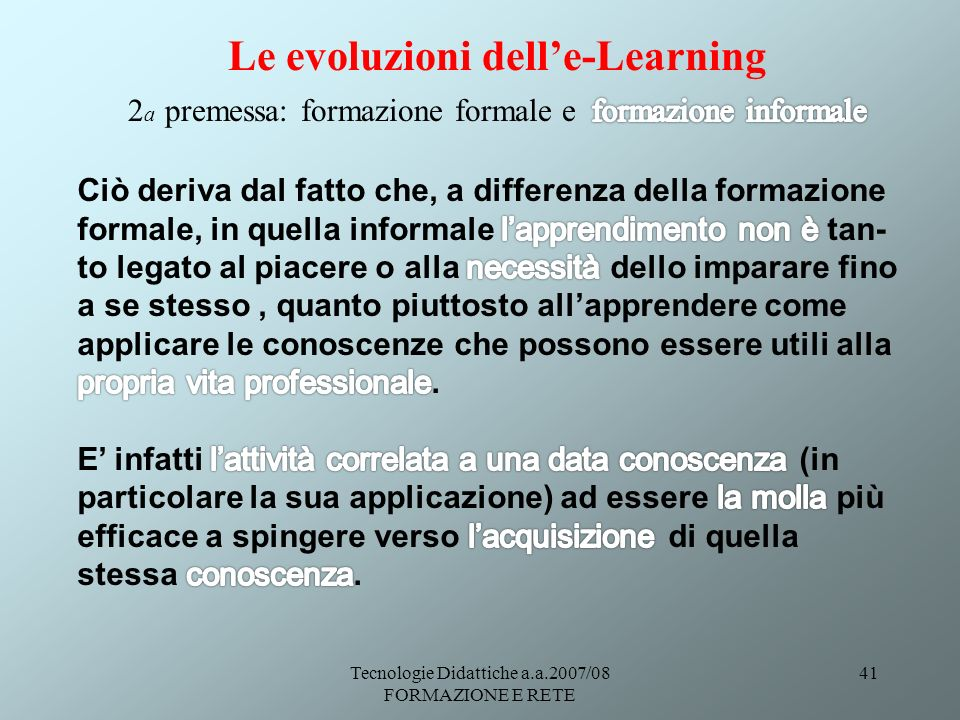 Tecnologie Didattiche a.a.2007/08 FORMAZIONE E RETE 41