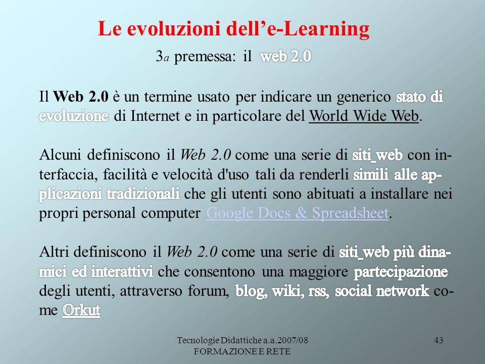 Tecnologie Didattiche a.a.2007/08 FORMAZIONE E RETE 43