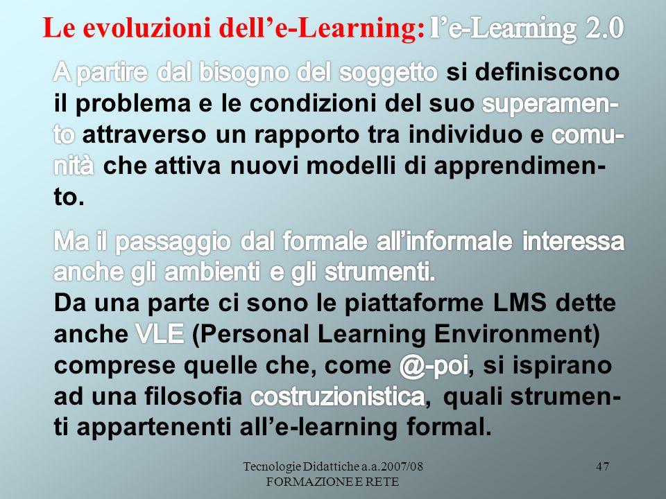 Tecnologie Didattiche a.a.2007/08 FORMAZIONE E RETE 47