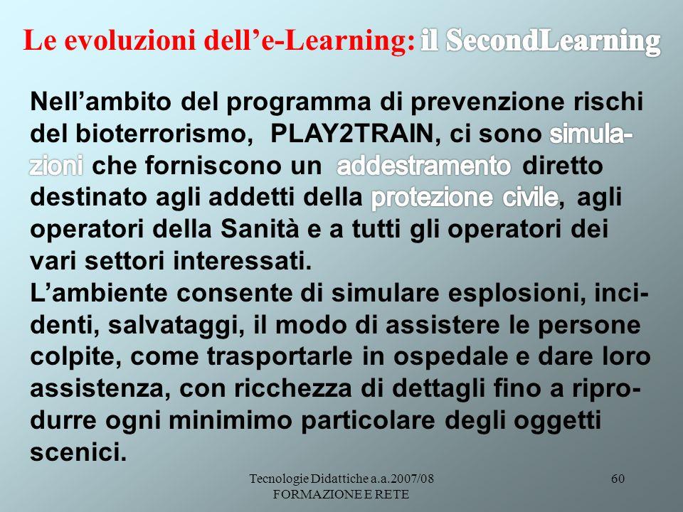 Tecnologie Didattiche a.a.2007/08 FORMAZIONE E RETE 60