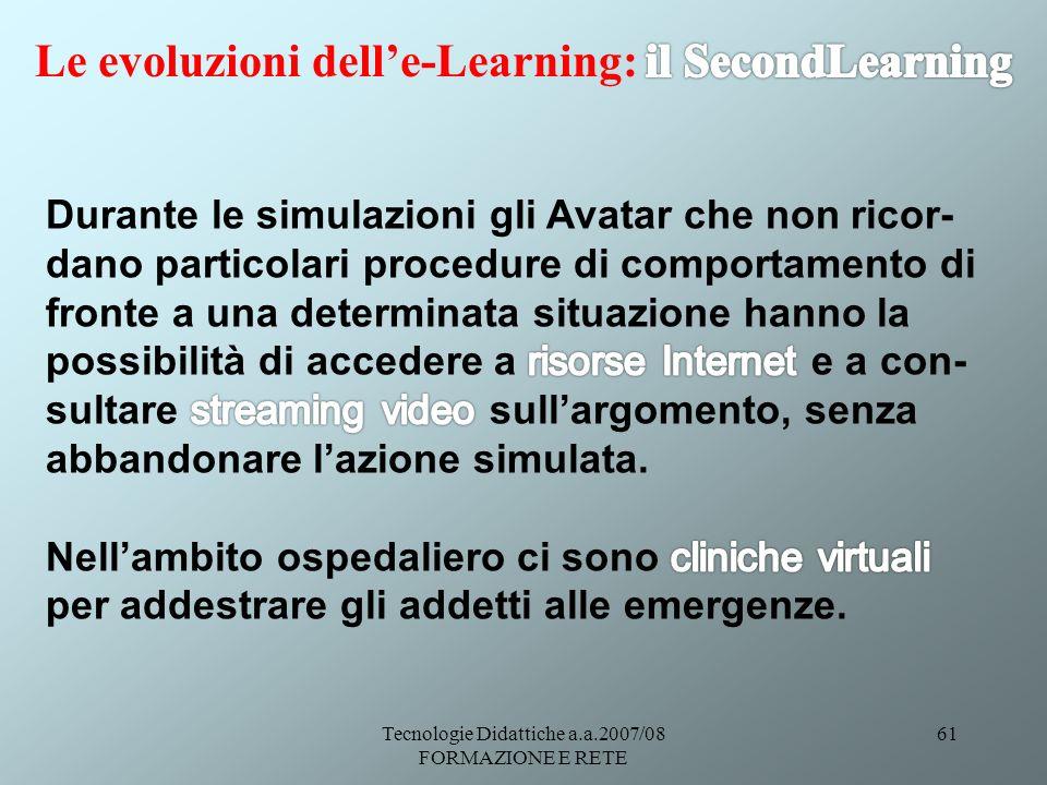 Tecnologie Didattiche a.a.2007/08 FORMAZIONE E RETE 61