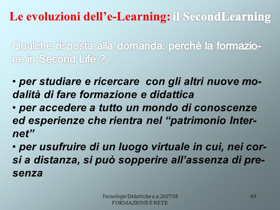 Tecnologie Didattiche a.a.2007/08 FORMAZIONE E RETE 69
