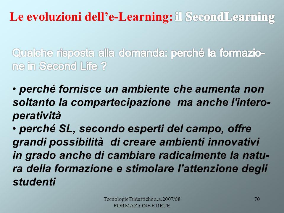 Tecnologie Didattiche a.a.2007/08 FORMAZIONE E RETE 70
