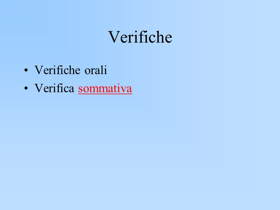 Verifiche Verifiche orali Verifica sommativasommativa