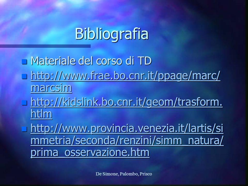 De Simone, Palombo, Prisco Bibliografia n Materiale del corso di TD n http://www.frae.bo.cnr.it/ppage/marc/ marcsim http://www.frae.bo.cnr.it/ppage/ma