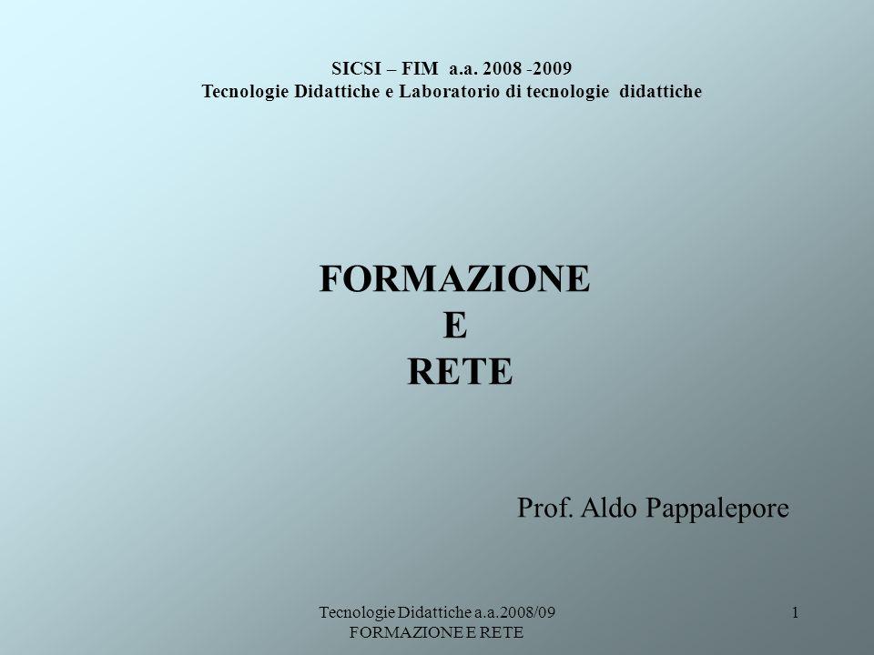 Tecnologie Didattiche a.a.2008/09 FORMAZIONE E RETE 1 FORMAZIONE E RETE SICSI – FIM a.a.