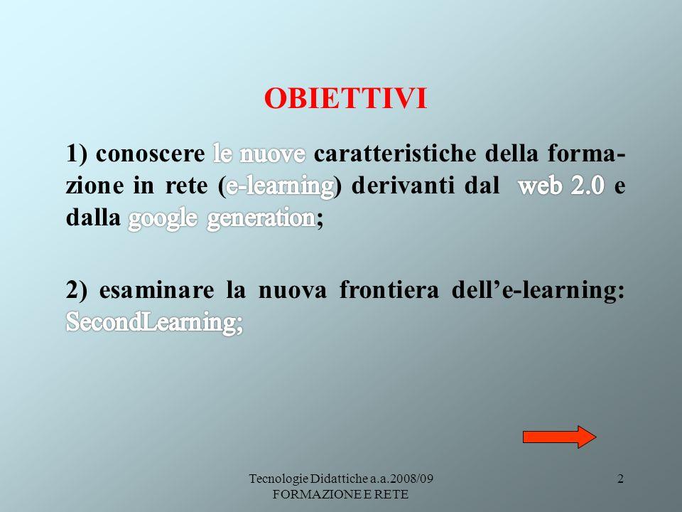 Tecnologie Didattiche a.a.2008/09 FORMAZIONE E RETE 33