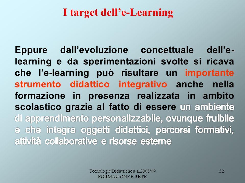 Tecnologie Didattiche a.a.2008/09 FORMAZIONE E RETE 32 I target delle-Learning