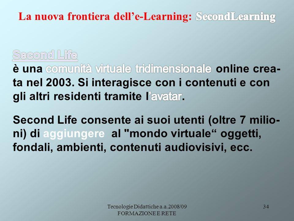Tecnologie Didattiche a.a.2008/09 FORMAZIONE E RETE 34