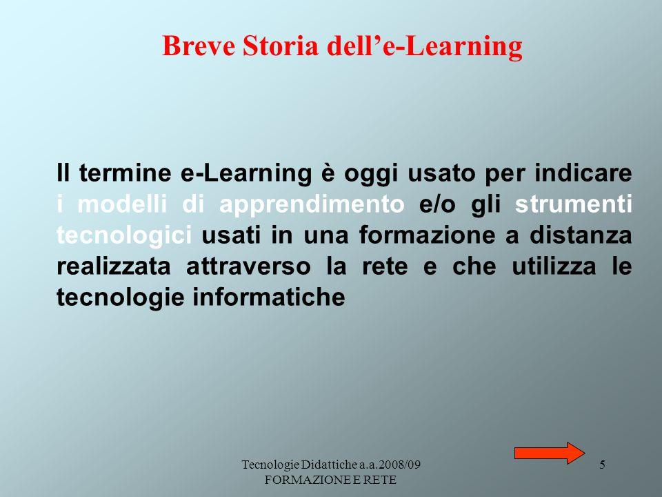 Tecnologie Didattiche a.a.2008/09 FORMAZIONE E RETE 36