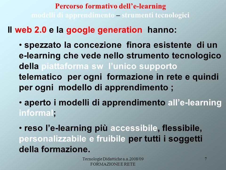 Tecnologie Didattiche a.a.2008/09 FORMAZIONE E RETE 18 I modelli di apprendimento delle-Learning