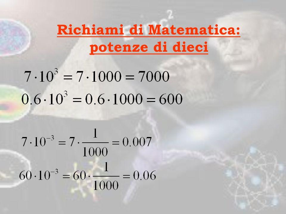 Richiami di Matematica: Potenze di dieci