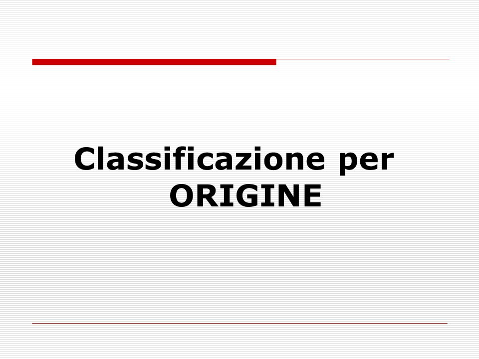 Classificazione per ORIGINE