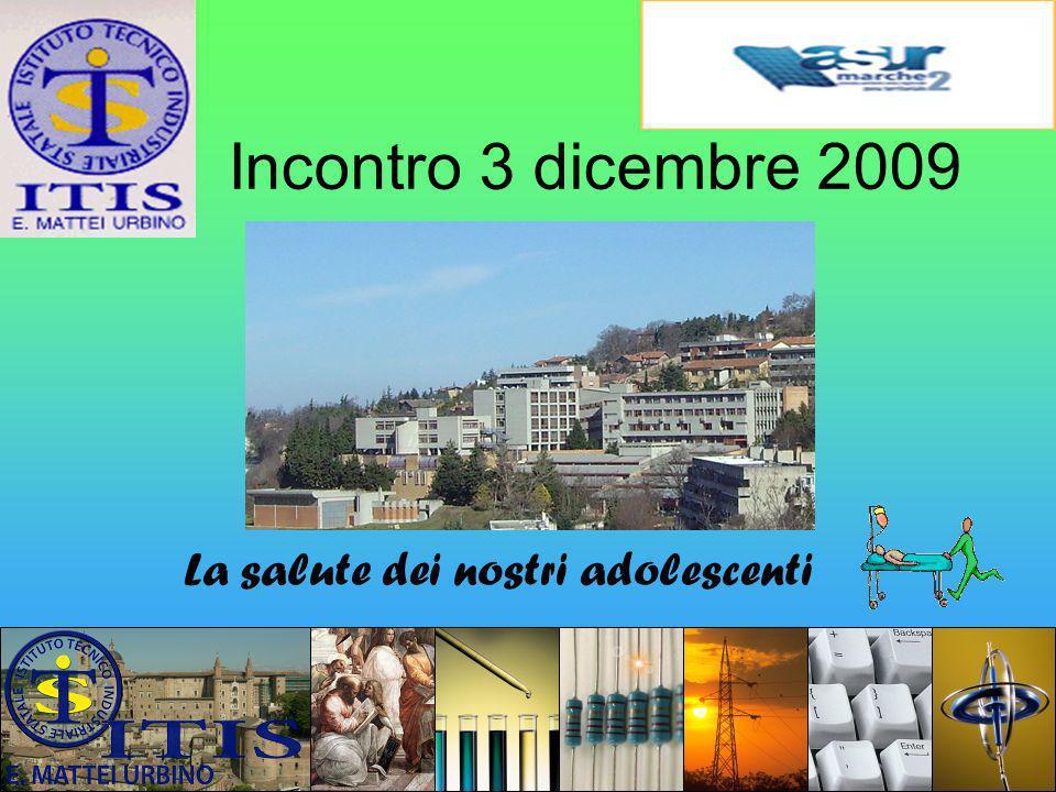 Prof.ssa Paolucci Annamaria Incontro 3 dicembre 2009 La salute dei nostri adolescenti