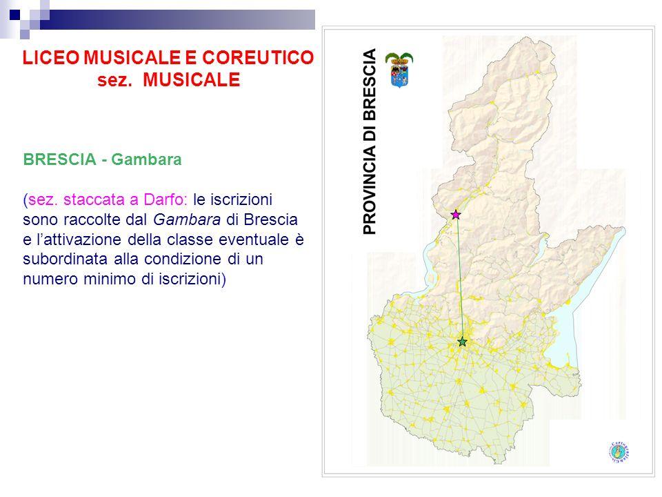 LICEO MUSICALE E COREUTICO sez. MUSICALE BRESCIA - Gambara (sez. staccata a Darfo: le iscrizioni sono raccolte dal Gambara di Brescia e lattivazione d