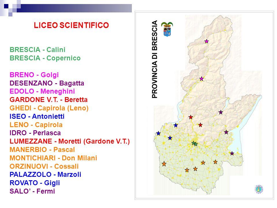 LICEO SCIENTIFICO BRESCIA - Calini BRESCIA - Copernico BRENO - Golgi DESENZANO - Bagatta EDOLO - Meneghini GARDONE V.T. - Beretta GHEDI - Capirola (Le