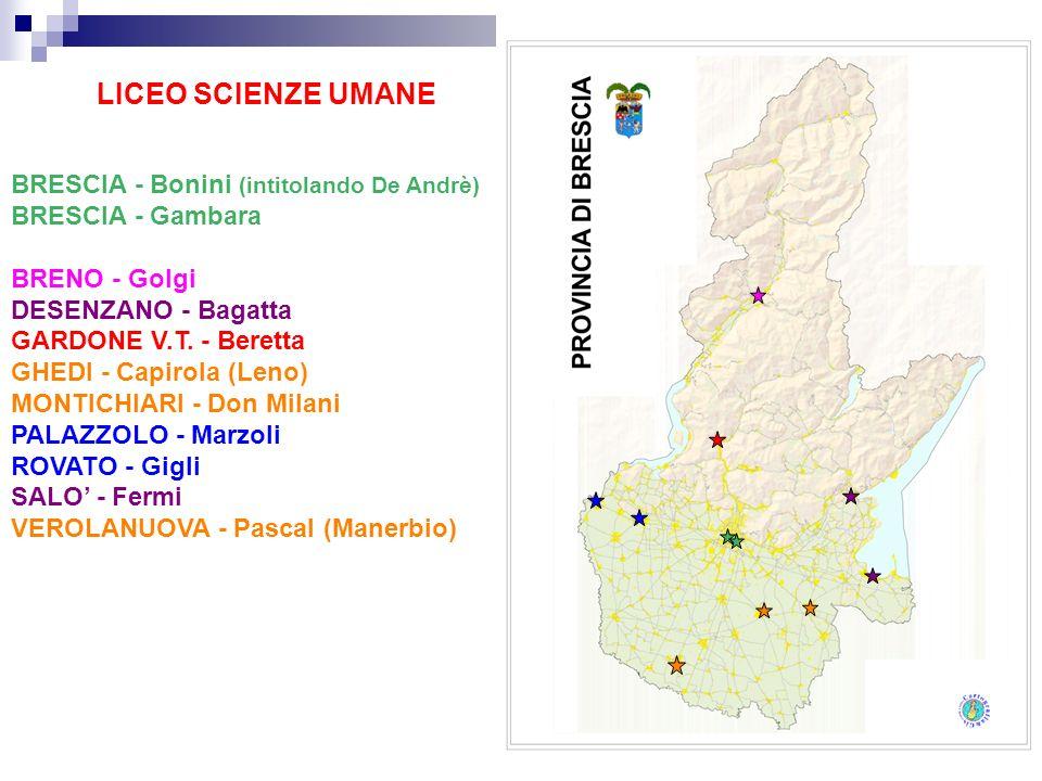 LICEO SCIENZE UMANE BRESCIA - Bonini (intitolando De Andrè) BRESCIA - Gambara BRENO - Golgi DESENZANO - Bagatta GARDONE V.T. - Beretta GHEDI - Capirol