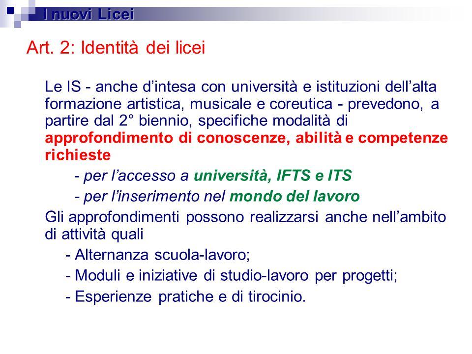 Art. 2: Identità dei licei Le IS - anche dintesa con università e istituzioni dellalta formazione artistica, musicale e coreutica - prevedono, a parti