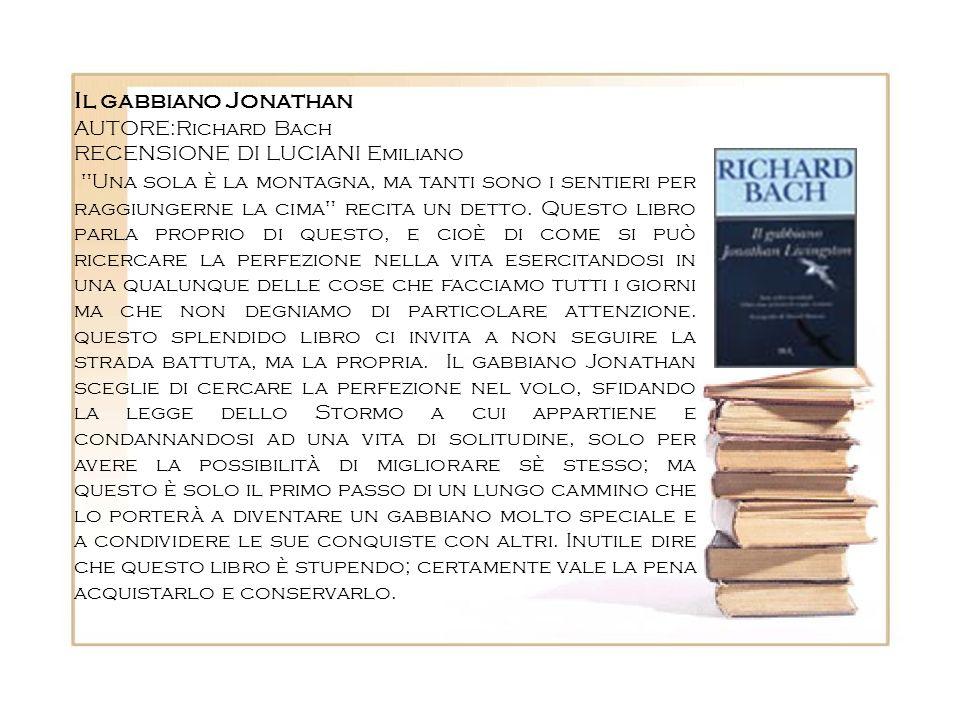 Il gabbiano Jonathan AUTORE:Richard Bach RECENSIONE DI LUCIANI Emiliano
