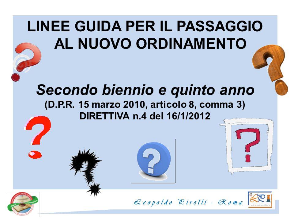 LINEE GUIDA PER IL PASSAGGIO AL NUOVO ORDINAMENTO Secondo biennio e quinto anno (D.P.R. 15 marzo 2010, articolo 8, comma 3) DIRETTIVA n.4 del 16/1/201