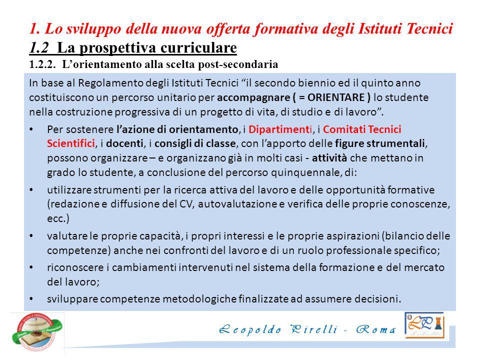 1. Lo sviluppo della nuova offerta formativa degli Istituti Tecnici 1.2 La prospettiva curriculare 1.2.2. Lorientamento alla scelta post-secondaria In