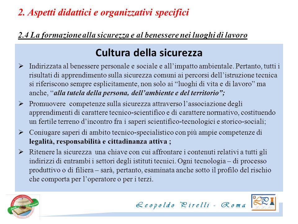 2. Aspetti didattici e organizzativi specifici 2.4 La formazione alla sicurezza e al benessere nei luoghi di lavoro Cultura della sicurezza Indirizzat