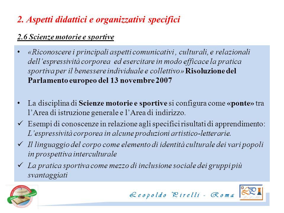 2. Aspetti didattici e organizzativi specifici 2.6 Scienze motorie e sportive «Riconoscere i principali aspetti comunicativi, culturali, e relazionali