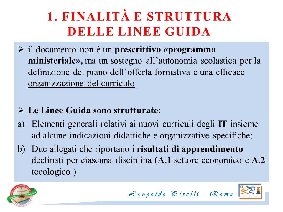 1. FINALITÀ E STRUTTURA DELLE LINEE GUIDA il documento non è un prescrittivo «programma ministeriale», ma un sostegno allautonomia scolastica per la d