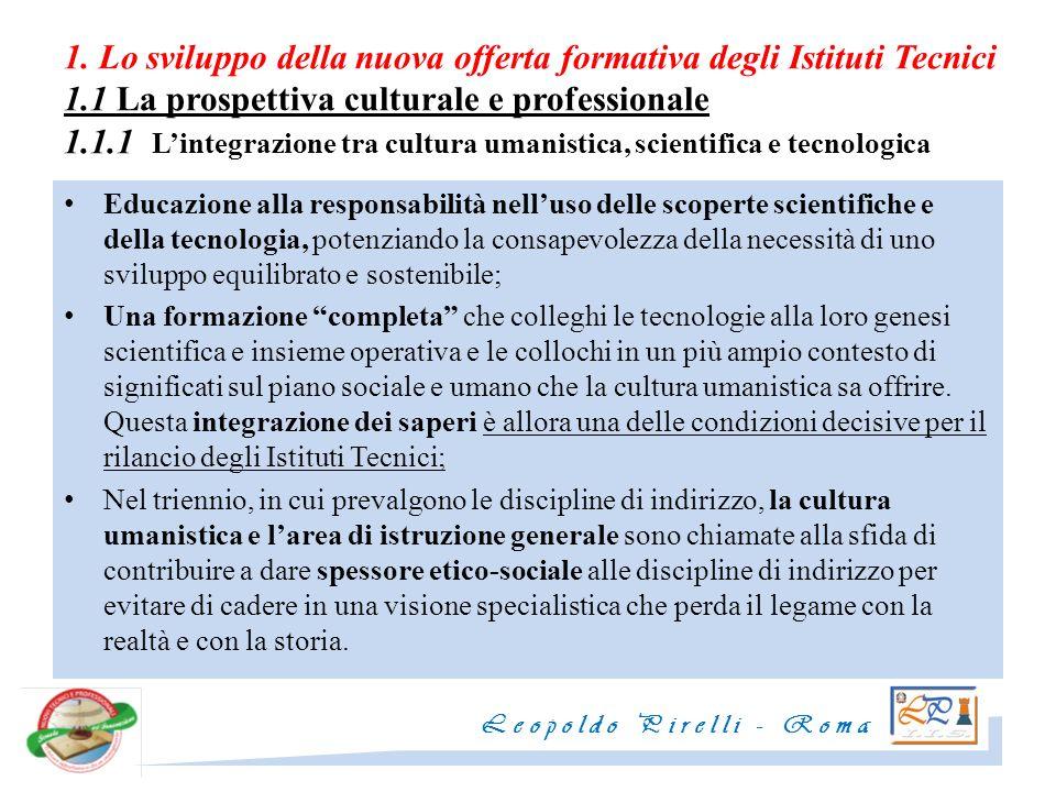 1. Lo sviluppo della nuova offerta formativa degli Istituti Tecnici 1.1 La prospettiva culturale e professionale 1.1.1 Lintegrazione tra cultura umani