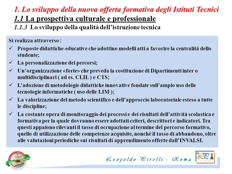 1. Lo sviluppo della nuova offerta formativa degli Istituti Tecnici 1.1 La prospettiva culturale e professionale 1.1.3 Lo sviluppo della qualità delli