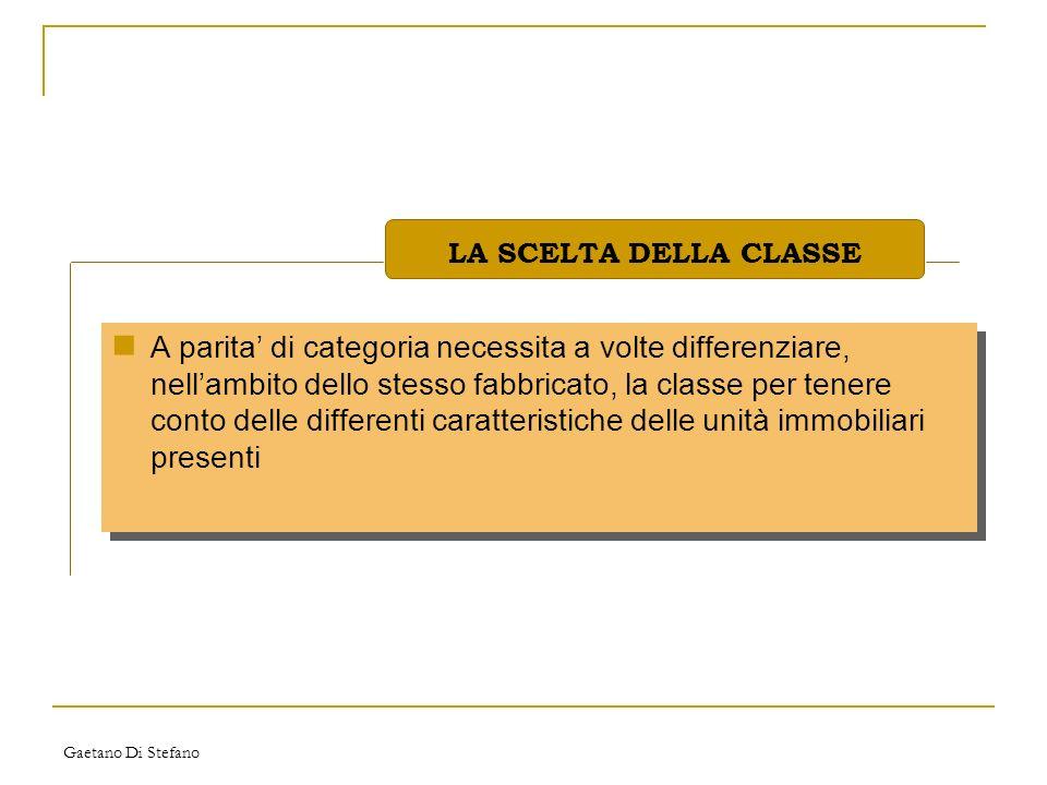 Gaetano Di Stefano A parita di categoria necessita a volte differenziare, nellambito dello stesso fabbricato, la classe per tenere conto delle differe