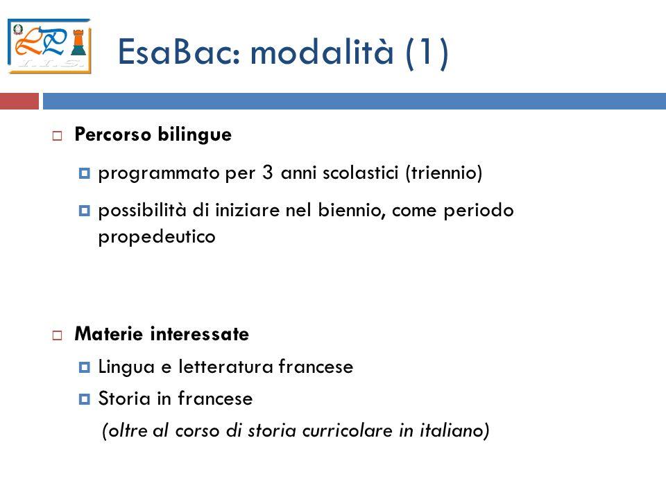 4 EsaBac: modalità (1) Percorso bilingue programmato per 3 anni scolastici (triennio) possibilità di iniziare nel biennio, come periodo propedeutico M