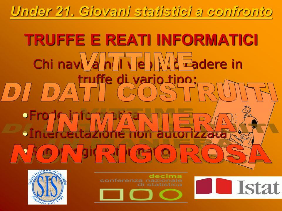 TRUFFE E REATI INFORMATICI Under 21.