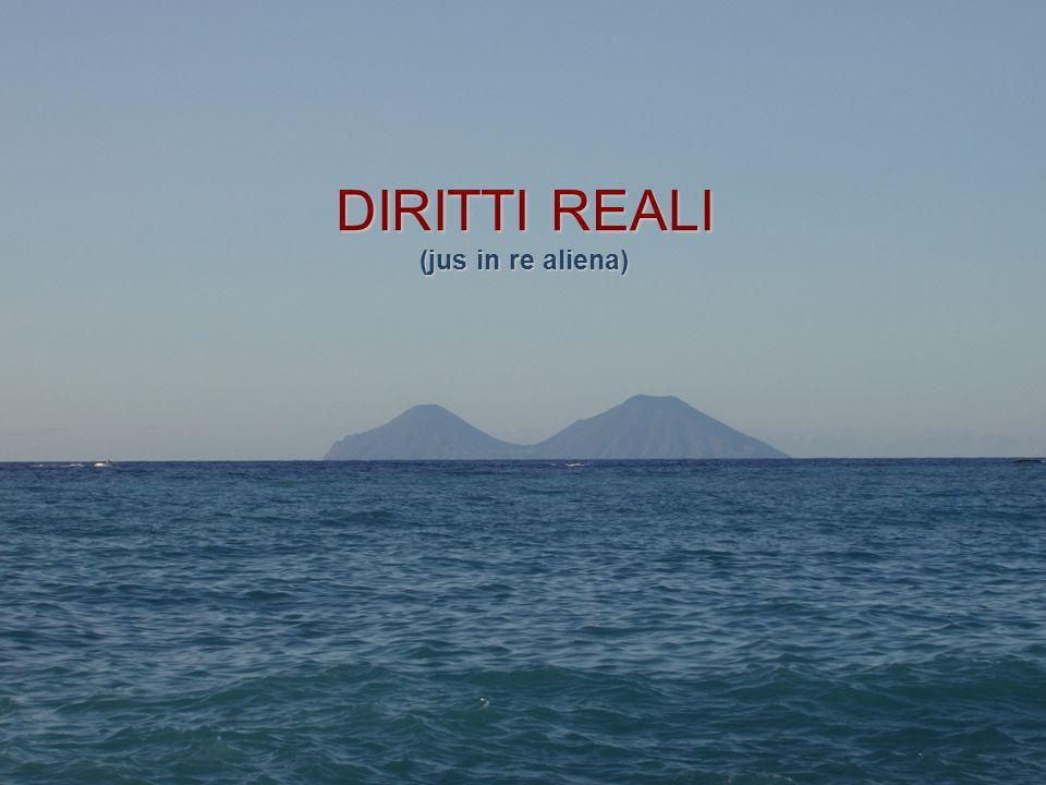 1 Gaetano Di Stefano DIRITTI REALI (jus in re aliena)