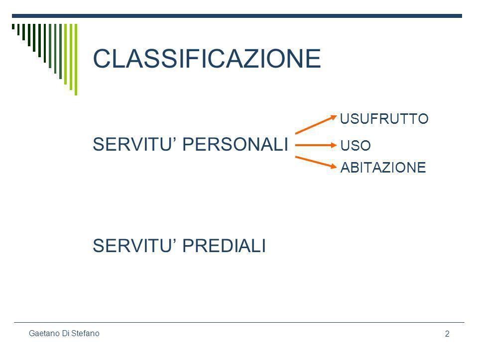 2 Gaetano Di Stefano CLASSIFICAZIONE USUFRUTTO SERVITU PERSONALI USO ABITAZIONE SERVITU PREDIALI