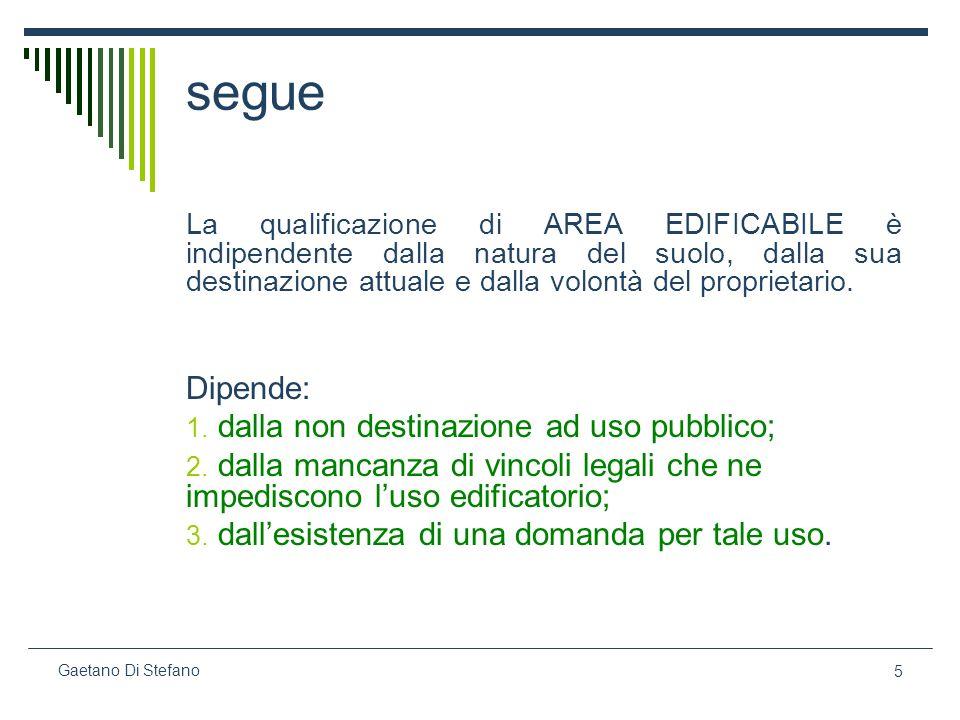 16 Gaetano Di Stefano Valore di mercato Può applicarsi quando esiste un mercato attivo delle aree.