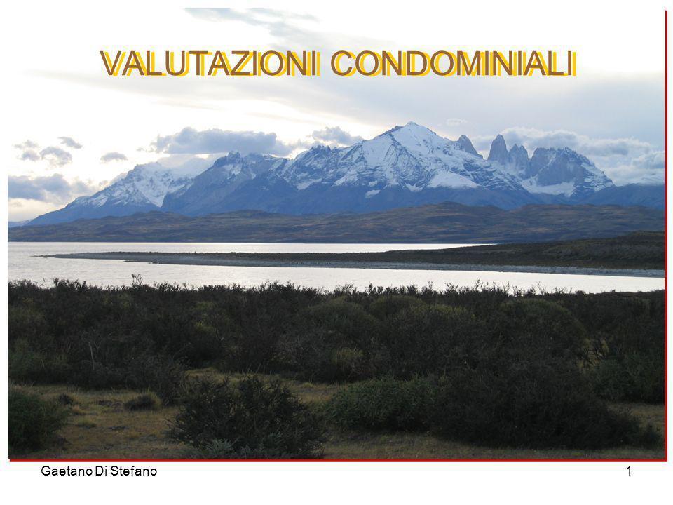 Gaetano Di Stefano1 VALUTAZIONI CONDOMINIALI