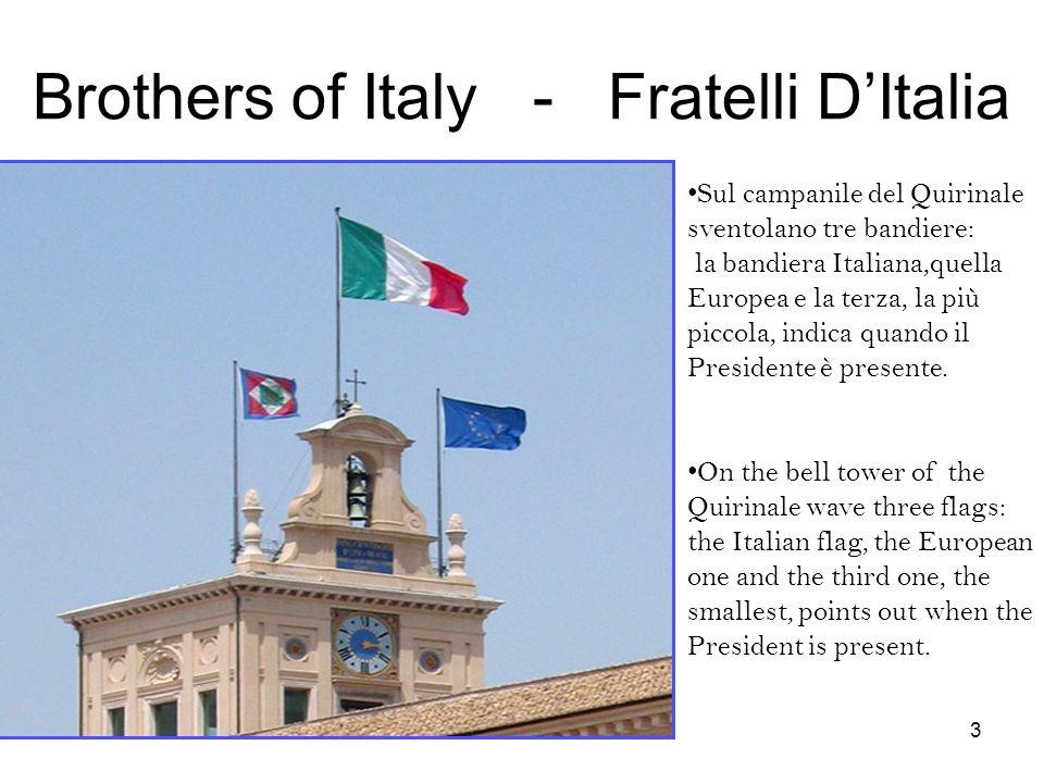 Brothers of Italy - Fratelli DItalia Sul campanile del Quirinale sventolano tre bandiere: la bandiera Italiana,quella Europea e la terza, la più picco